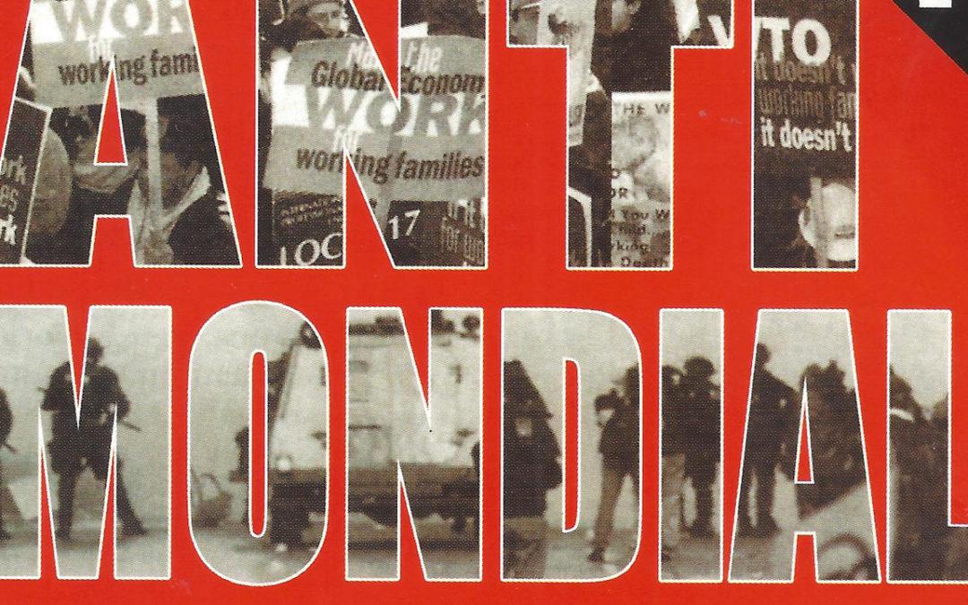 2002 – Antimondial : des groupes en lutte contre la mondialisation