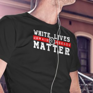 """T-shirt FRACTION """"White lives matter / Jamais à genou"""""""
